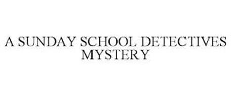 A SUNDAY SCHOOL DETECTIVES MYSTERY
