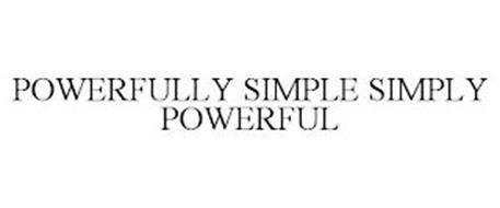 POWERFULLY SIMPLE SIMPLY POWERFUL
