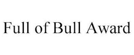 FULL OF BULL AWARD