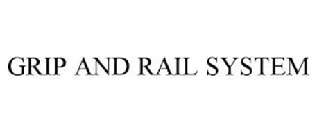 GRIP AND RAIL SYSTEM