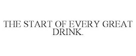 THE START OF EVERY GREAT DRINK.