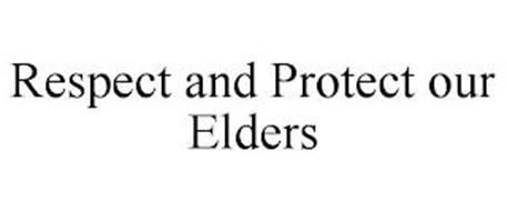 RESPECT AND PROTECT OUR ELDERS