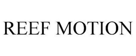 REEF MOTION