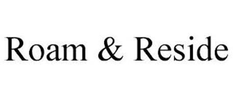 ROAM & RESIDE