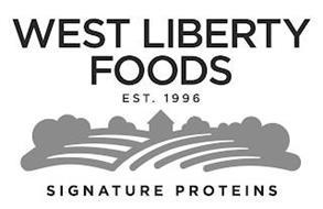WEST LIBERTY FOODS EST. 1996 SIGNATURE PROTEINS