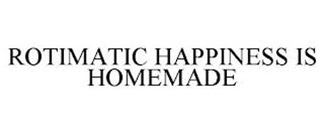 ROTIMATIC HAPPINESS IS HOMEMADE