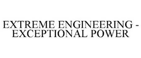 EXTREME ENGINEERING - EXCEPTIONAL POWER