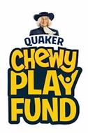 QUAKER CHEWY PLAY FUND