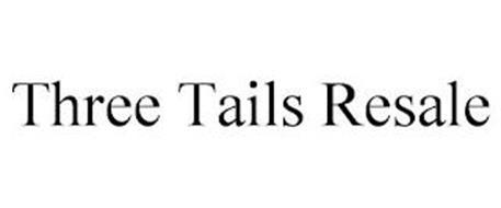THREE TAILS RESALE