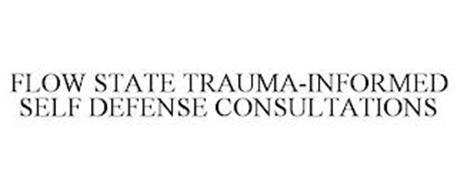 FLOW STATE TRAUMA-INFORMED SELF DEFENSE CONSULTATIONS