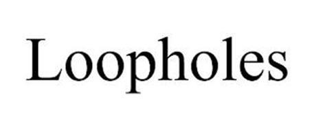 LOOPHOLES