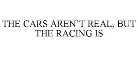 THE CARS AREN'T REAL, BUT THE RACING IS
