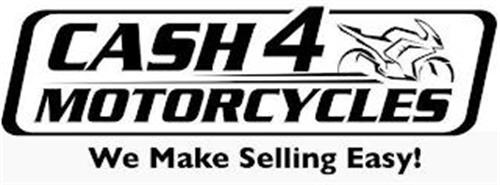 CASH 4 MOTORCYCLES WE MAKE SELLING EASY!