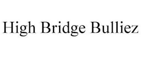 HIGH BRIDGE BULLIEZ