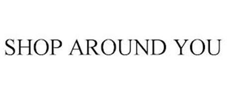 SHOP AROUND YOU