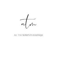 ATM, ALL THE MOMENTS BOUTIQUE