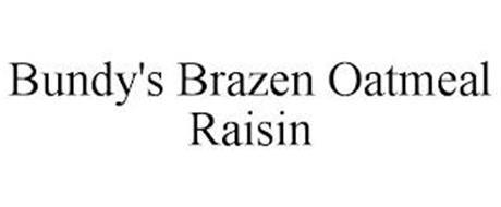 BUNDY'S BRAZEN OATMEAL RAISIN