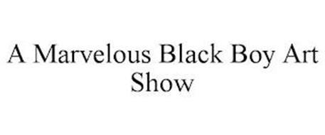 A MARVELOUS BLACK BOY ART SHOW