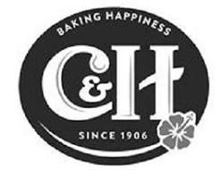 BAKING HAPPINESS C&H SINCE 1906