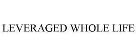LEVERAGED WHOLE LIFE