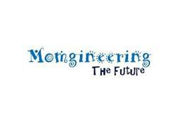 MOMGINEERING THE FUTURE