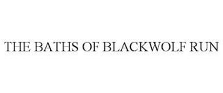 THE BATHS OF BLACKWOLF RUN