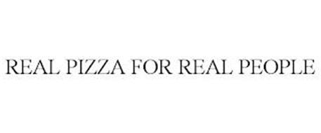 REAL PIZZA FOR REAL PEOPLE