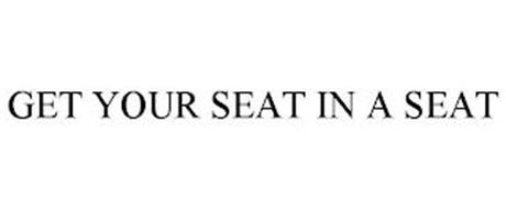 GET YOUR SEAT IN A SEAT