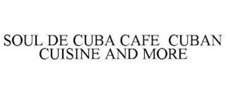 SOUL DE CUBA CAFE CUBAN CUISINE AND MORE
