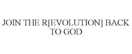 JOIN THE R[EVOLUTION] BACK TO GOD