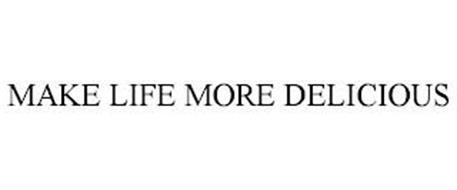 MAKE LIFE MORE DELICIOUS