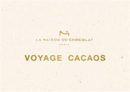 LA MAISON DU CHOCOLAT PARIS VOYAGE CACAOS