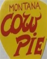 MONTANA COW PIE