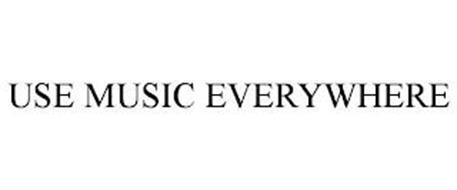 USE MUSIC EVERYWHERE