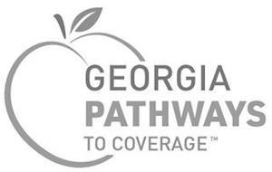 GEORGIA PATHWAYS TO COVERAGE