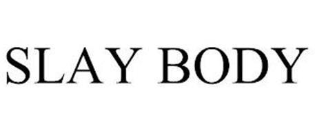 SLAY BODY