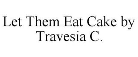 LET THEM EAT CAKE BY TRAVESIA C.