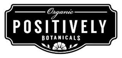 ORGANIC POSITIVELY BOTANICALS