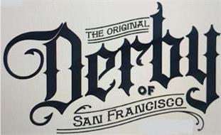 THE ORIGINAL DERBY OF SAN FRANCISCO
