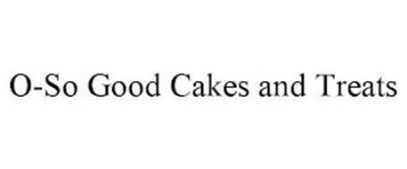 O-SO GOOD CAKES AND TREATS