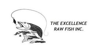 THE EXCELLENCE RAW FISH INC.