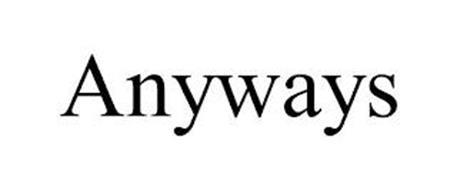 ANYWAYS