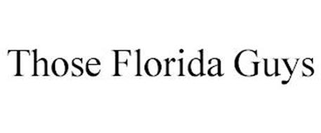 THOSE FLORIDA GUYS