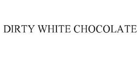 DIRTY WHITE CHOCOLATE
