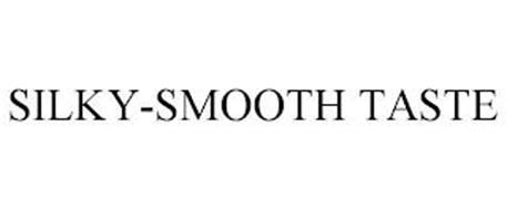 SILKY-SMOOTH TASTE