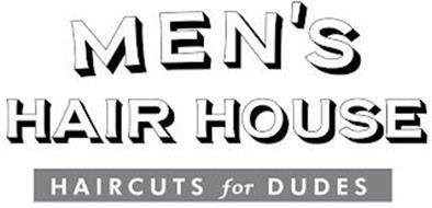 MEN'S HAIR HOUSE HAIR CUTS FOR DUDES