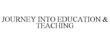 JOURNEY INTO EDUCATION & TEACHING