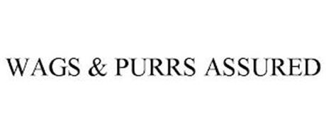 WAGS & PURRS ASSURED