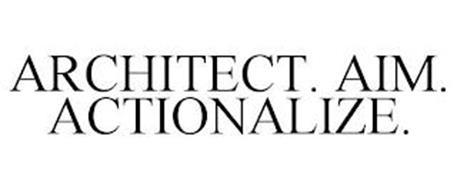ARCHITECT. AIM. ACTIONALIZE.