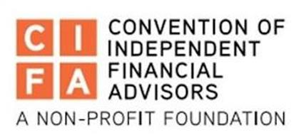 CIFA CONVENTION OF INDEPENDENT FINANCIAL ADVISORS A NON-PROFIT FOUNDATION